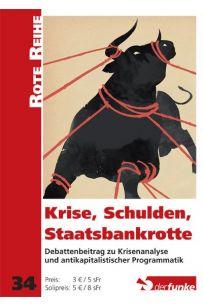 Krise, Schulden, Staatsbankrotte (RR 34)