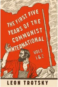 The First Five Years of the Communist International Vols. 1&2