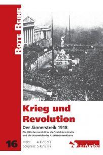 Krieg und Revolution - Der Jännerstreik 1918 (RR 16)