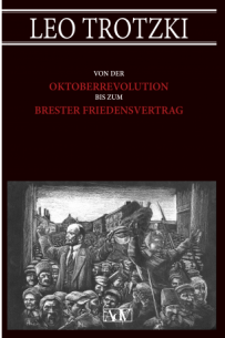 Von der Oktoberrevolution bis zum Brester Friedensvertrag