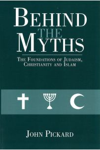 Behind the Myths: The foundations of Christianity, Judaism and Islam