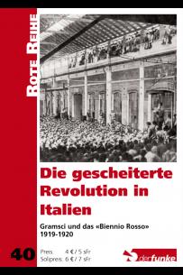 """Die gescheiterte Revolution in Italien - Gramsci und das """"Biennio Rosso"""" 1919-1920 (RR 40)"""