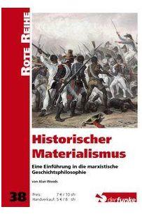 Historischer Materialismus: Eine Einführung in die marxistische Geschichtsphilosophie (RR 38)